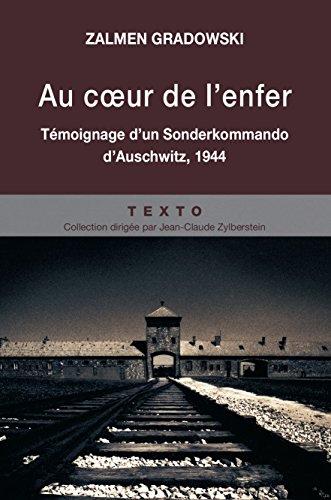 Au coeur de l'enfer : Témoignage d'un Sonderkommando d'Auschwitz, 1944 par Zalmen Gradowski