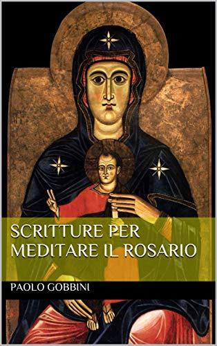 Scritture per meditare il Rosario (Italian Edition)