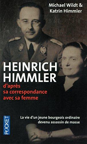 Heinrich Himmler : d'aprs sa correspondance avec sa femme : 1927-1945