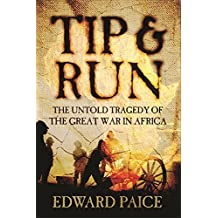 Tip & Run: The Untold Tragedy of the Great War in Africa