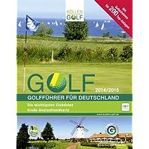 GOLF 2014/2015 - Golfführer für Deutschland: Offizieller Golfführer des Deutschen Golf Verbandes (DGV)
