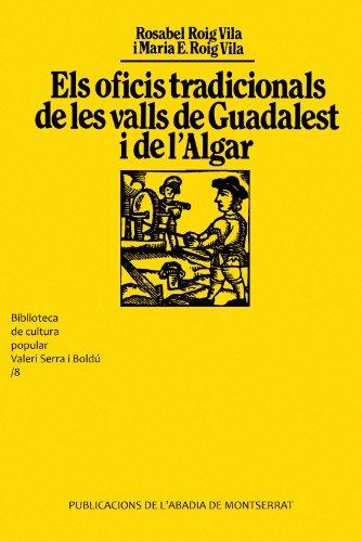 Els oficis tradicionals de les valls de Guadalest i de l'Algar (Biblioteca de Cultura Popular Valeri Serra i Boldú) por Rosa Isabel Roig i Vila