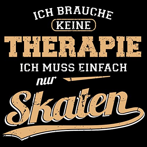 Fashionalarm Herren T-Shirt - Ich brauche keine Therapie - Skaten | Fun Shirt mit Spruch als Geschenk Idee Inline Skater Skateboarder Skate Boarding Schwarz
