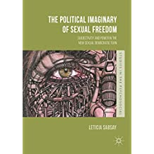 The Political Imaginary of Sexual Freedom: Subjectivity and Power in the New Sexual Democratic Turn