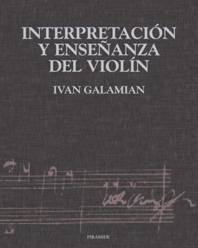 Interpretación y enseñanza del violín (Música) por Ivan Galamian