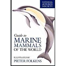 National Audubon Society Guide to Marine Mammals of the World (National Audubon Society Field Guides (Hardcover))