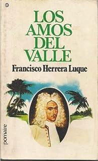 Los amos del Valle par Francisco Herrera Luque