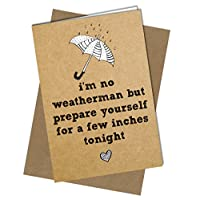 #430 VALENTINE / BIRTHDAY Weatherman Greeting Card Boy Husband HUMOUR Funny Rude Fast Delivery By: Close to the Bone