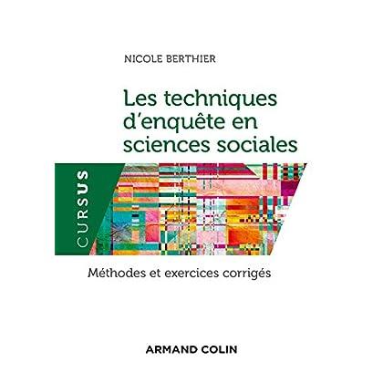 Les techniques d'enquête en sciences sociales - 4e éd. - Méthodes et exercices corrigés