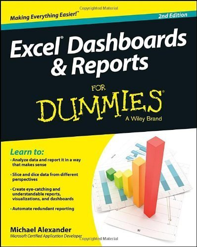 Excel Dashboards and Reports For Dummies (For Dummies (Computer/Tech)) by Alexander, Michael (2014) Paperback