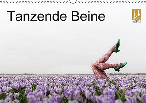 Tanzende Beine (Wandkalender 2018 DIN A3 quer): Schlanke, elegant tanzende Beine erzählen spannende Geschichten in schönen Landschaften ... [Kalender] [Apr 01, 2017] Großberger,...