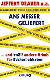 Ans Messer geliefert: ...und zwölf andere Krimis für Bücherliebhaber von Jeffery Deaver, Anne Perry, Loren D. Estleman, Laura Lippman, Reed Farrel Coleman, ... H. Cook, William Link (German Edition)