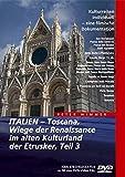 Italien - Toscana, Wiege der Renaissance im alten Kulturland der Etrusker - Teil 3