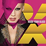 Raise Your Glass [Explicit]