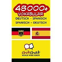 48000+ Deutsch - Spanisch Spanisch - Deutsch Vokabular (German Edition)