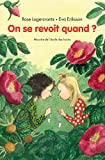 On se revoit quand ? | Lagercrantz, Rose (1947-....). Auteur
