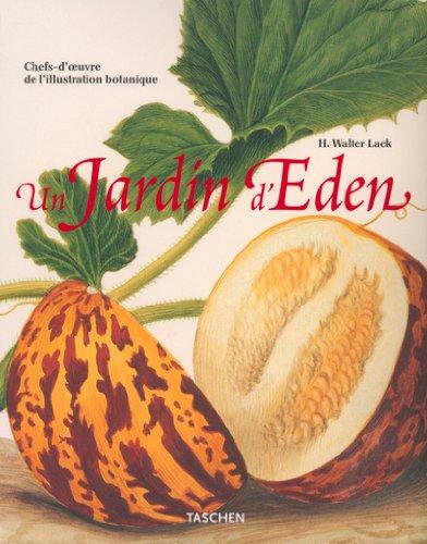Un Jardin d'Eden : Chefs d'oeuvre de l'illustration botanique par H. Walter Lack