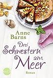 Drei Schwestern am Meer von Anne Barns