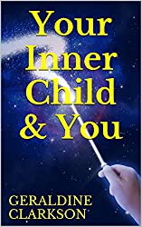 Your Inner Child & You: Affirmations for the inner child; reducing stress and pursuing happiness (English Edition)