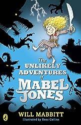 The Unlikely Adventures of Mabel Jones: Tom Fletcher Book Club Title 2018
