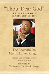Thou Dear God: Prayers That Open Hearts and Spirits (The King Legacy)