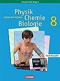 Natur und Technik - Physik/Chemie/Biologie - Mittelschule Bayern: 8. Jahrgangsstufe - Schülerbuch: Für Regelklassen