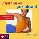 Starker Rücken, ganz entspannt. CD: 2 Feldenkrais-Lektionen