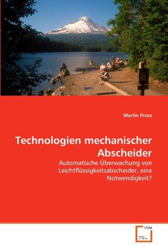 Technologien mechanischer Abscheider: Automatische Überwachung von Leichtflüssigkeitsabscheider, eine Notwendigkeit?