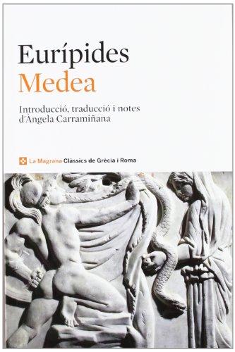 Medea (CLÀSSICS GRÈCIA I RO) por EURIPIDES DE SALAMINA