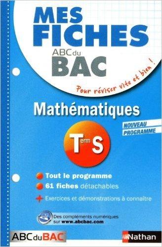 Mes fiches ABC du BAC Maths Term S de Pierre-Antoine Desrousseaux ( 9 janvier 2013 )