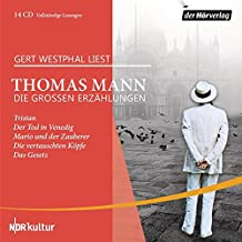Die großen Erzählungen: Tristan - Der Tod in Venedig - Mario und der Zauberer - Die vertauschten Köpfe - Das Gesetz