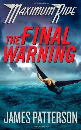 The Final Warning: A Maximum Ride Novel