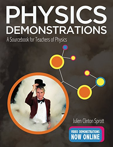 Physics Demonstrations: A Sourcebook for Teachers of Physics por Julien Clinton Sprott
