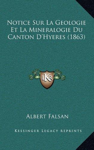 Notice Sur La Geologie Et La Mineralogie Du Canton D'Hyeres (1863)