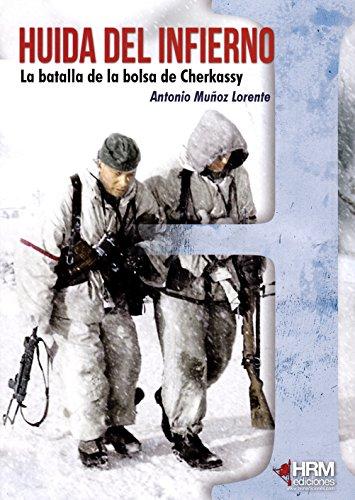 Portada del libro Huida del infierno: La batalla de la bolsa de Cherkassy (H de Historia)