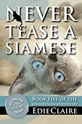 Never Tease a Siamese: A Leigh Koslow Mystery (Volume 5) by Edie Claire (2012-05-31)
