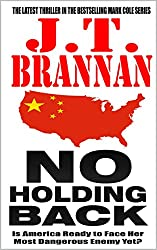 NO HOLDING BACK: Is America Ready to Face Her Most Dangerous Enemy Yet? (Mark Cole Book 8)