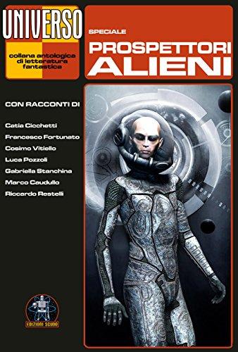 Prospettori alieni - Speciale (Universo) (Collana Universo)