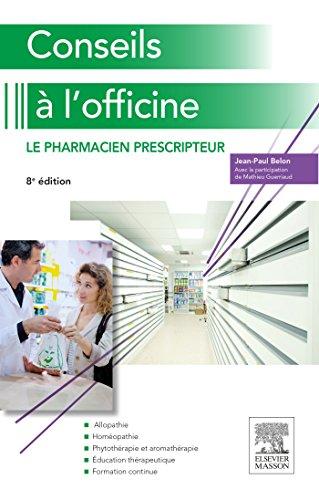 Conseils à l officine: Le pharmacien prescripteur