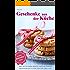 Geschenke aus der Küche: Mehr als 70 leckere Ideen für Plätzchen, Pralinen, Backmischungen im Glas, Aufstriche, Dips u.v.m (Backen - die besten Rezepte 1)