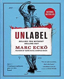 Unlabel: Selling You Without Selling Out (English Edition) de [Ecko, Marc]