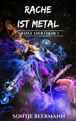 Rache ist Metal (Change Your Color 1)