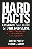 Hard Facts, Dangerous Half-Truths, and Total Nonsense: Profiting from Evidence-based Management