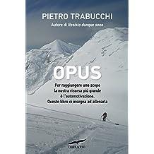 Opus: Manuale di automotivazione (Italian Edition)