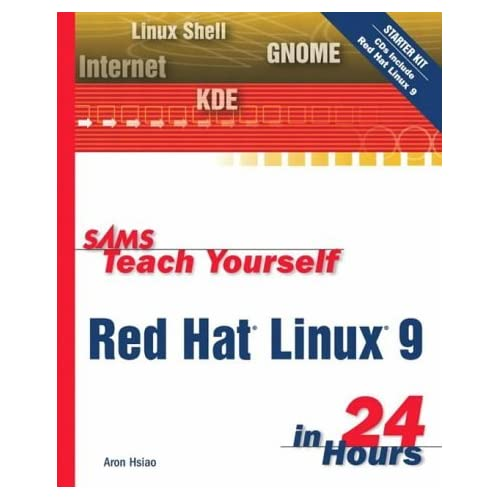 Sams Teach Yourself Red Hat Linux 9 in 24 Hours by Aron Hsiao (20-May-2003) Paperback