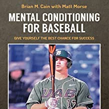 Mental Conditioning for Baseball: Give Yourself the Best Chance for Success