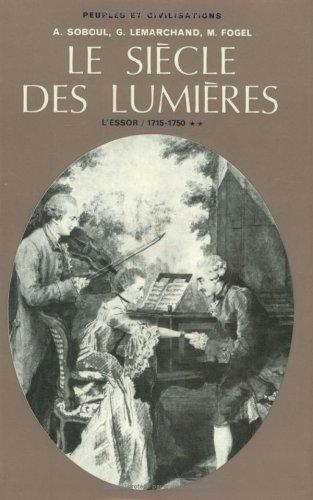 Le Siècle des Lumières. - Tome 1, L'essor (1715-1750)
