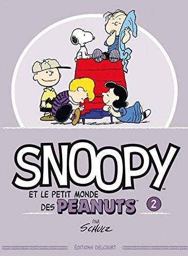 SNOOPY ET LE PETIT MONDE DES PEANUTS T.02 by CHARLES MONROE SCHULZ