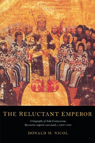 The Reluctant Emperor: A Biography of John Cantacuzene, Byzantine Emperor and Monk, c.1295–1383