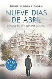 Libros Descargar en linea Nueve dias de abril Inspector Mascarell 6 BEST SELLER (PDF y EPUB) Espanol Gratis
